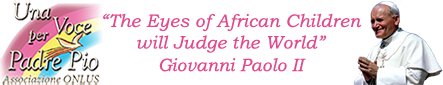A Voice for Padre Pio - The Eyes of African children will judge the world